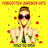 Forgotten Jukebox Hits: 1950 to 1959 by Various Artists