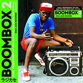 Soul Jazz Records Presents BOOMBOX 2: Early Independent Hip Hop, Electro And Disco Rap 1979-83 by Various Artists