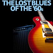 The Lost Blues of the '60s by Various Artists