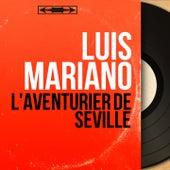 L'aventurier de Séville (Mono Version) von Luis Mariano