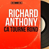 Ça tourne rond (Mono Version) by Richard Anthony