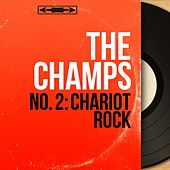 No. 2: Chariot Rock (Mono Version) by The Champs