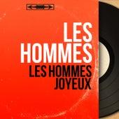 Les hommes joyeux (Mono Version) von Les Hommes