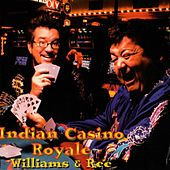 Indian Casino Royale by Williams & Ree