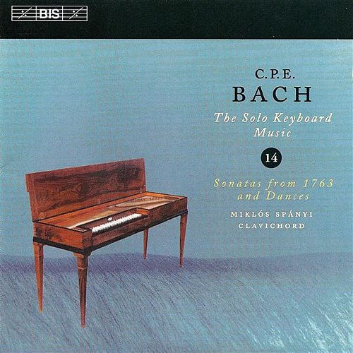 BACH, C.P.E.: Solo Keyboard Music, Vol. 14 by Miklos Spanyi