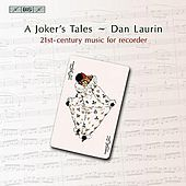 BORTZ: Joker's Tales (A) / KARKOFF: Recorder Concerto / OSTERLING: Voix du silence (Les) de Dan Laurin