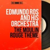 The Moulin Rouge Theme (Mono Version) by Edmundo Ros