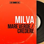Mare verde / Credere (Mono Version) von Milva