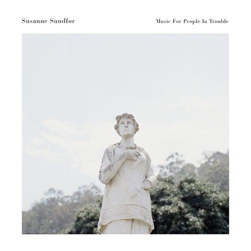 Music For People In Trouble von Susanne Sundfør