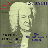 Bach: The Well-Tempered Clavier by Arthur Loesser