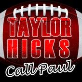 Call Paul by Taylor Hicks