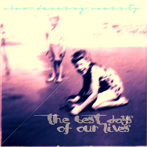 II. The Best Days of Our Lives by Slow Dancing Society