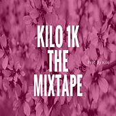 1K the Mixtape by Kilo