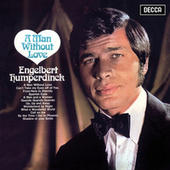 A Man Without Love by Engelbert Humperdinck