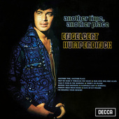 Another Time Another Place by Engelbert Humperdinck