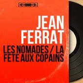 Les nomades / La fête aux copains (Mono Version) de Jean Ferrat