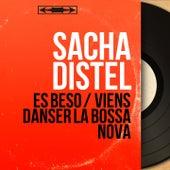 Es Beso / Viens danser la bossa nova (Mono version) von Sacha Distel