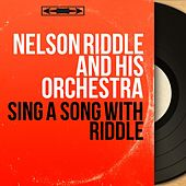 Sing a Song With Riddle (Mono Version) de Nelson Riddle & His Orchestra