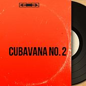 Cubavana No. 2 (Mono Version) by Various Artists