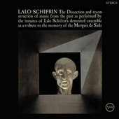 The Dissection And Reconstruction Of Music From The Past As Performed By The Inmates Of Lalo Schifrin's Demented Ensemble As A Tribute To The Memory Of The Marquis De Sade di Lalo Schifrin