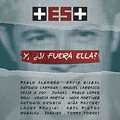 Y, ¿Si Fuera Ella? (+ Es +) by Various Artists