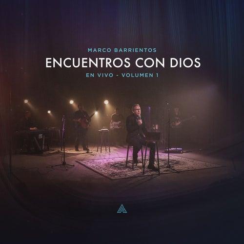 Encuentros Con Dios, Vol. 1 (En Vivo) de Marco Barrientos