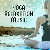 Yoga Relaxation Music – Stress Relief, Rest for Mind & Body, Peaceful Waves, Calming Sounds by Yoga Music