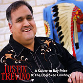 A Salute to Ray Price and the Cherokee Cowboys by Justin Trevino