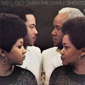 We'll Get Over de The Staple Singers