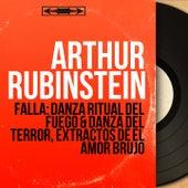 Falla: Danza Ritual del Fuego & Danza del Terror, Extractos de El Amor Brujo (Mono Version) by Arthur Rubinstein