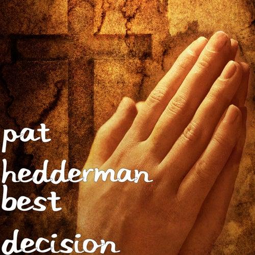 Best Decision von Pat Hedderman