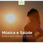 Música e Saúde: Musica para Relaxar e Dormir com Sons da Natureza de Various Artists