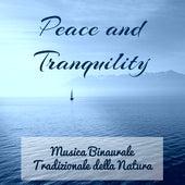 Peace and Tranquility - Musica Binaurale Tradizionale della Natura per Benessere Naturale Mente Forte Pronfonda Calma con Suoni Calmanti New Age Strumentali by Calm Music Ensemble