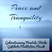 Peace and Tranquility - Gehirntraining Mentale Stärke Geführte Meditation Musik für Yoga Übungen Stressabbau und Spirituelle Heilung mit Nature New Age Instrumental Geräusche by Calm Music Ensemble