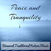 Peace and Tranquility - Binaural Traditional Nature Music for Natural Wellness Strong Minded Inner Calm with Instrumental Soothing New Age Sounds by Calm Music Ensemble