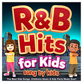 R & B for Kids - Sung By Kids - The Best Kids Songs, Childrens Music & Kids Party Music Ever! de The Countdown Kids