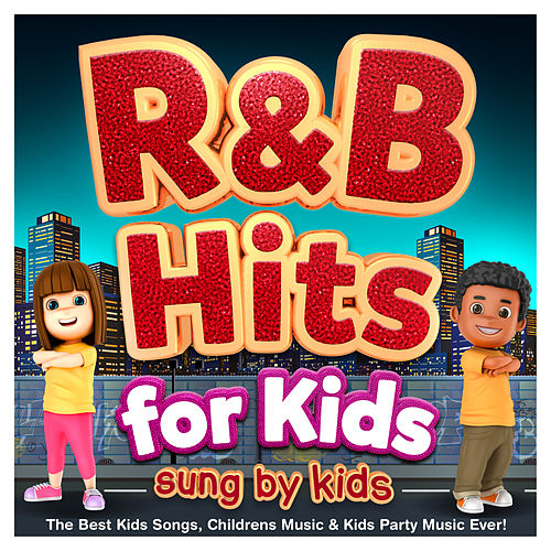 R & B for Kids - Sung By Kids - The Best Kids Songs, Childrens Music & Kids Party Music Ever! by The Countdown Kids