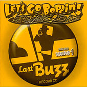 Let´s Go Boppin´! - Last Buzz Record Co. 25 Years Volume 1 by Various Artists
