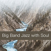 Big Band Jazz with Soul by Various Artists