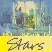In Our Bedroom After The War by Stars