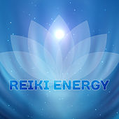 Reiki Energy – Kundalini, Asian Zen, Chakra Balancing, Pure Mind, Peaceful Sounds, Meditation Music, Training Yoga, Relaxation by Reiki