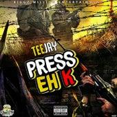Press Eh K - Single by Jay Tee