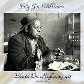 Blues On Highway 49 (Remastered 2017) de Big Joe Williams