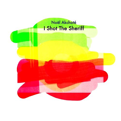 I Shot the Sheriff (Wfmu) by Noel Akchoté
