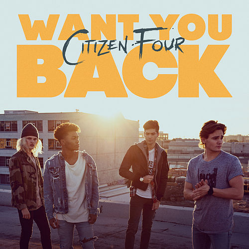 Want You Back de Citizen Four