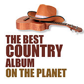 The Best Country Album on the Planet de Various Artists