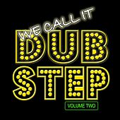 We Call It Dubstep, Vol. 2 von Various Artists