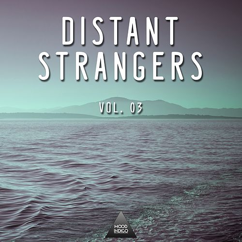 Distant Strangers, Vol. 03 by Various Artists