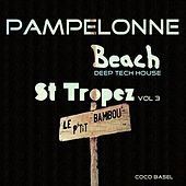 Pampelonne Beach: St Tropez Deep Tech House Songs, Vol. 3 von Various Artists
