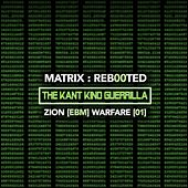 Matrix: Reb00ted - The Kant Kino Guerrilla - Zion (Ebm) Warfare [01] by Various Artists